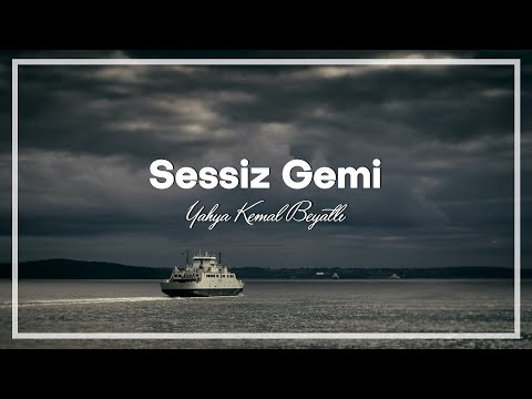Yahya Kemal Beyatlı - Sessiz Gemi -