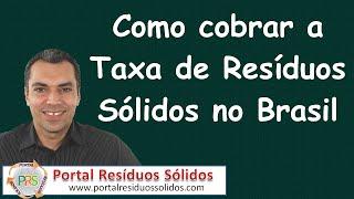 Como cobrar a Taxa de Resíduos Sólidos no Brasil