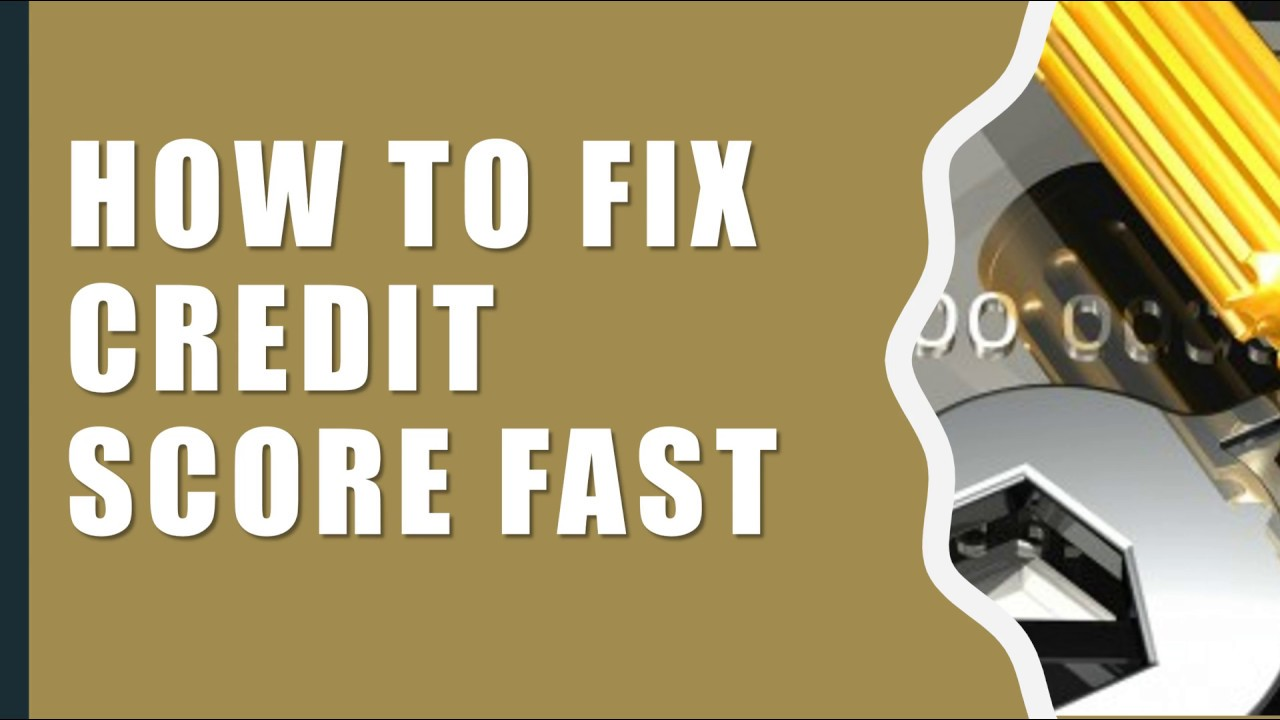 How To Fix Credit Score Fast