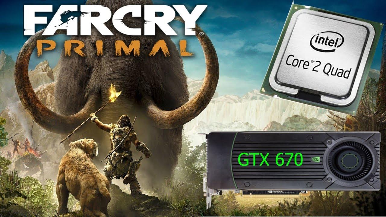 Far Cry Primal | Q9650 & GTX 670