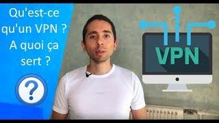 Qu'est-ce qu'un VPN ? A quoi ça sert ?