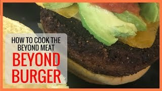 How To Cook The Beyond Meat Beyond Burger