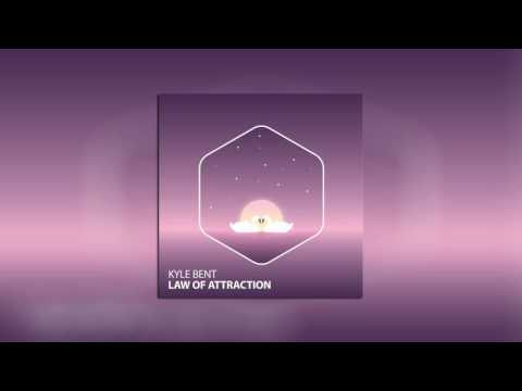 Kyle Bent - Law of Attraction
