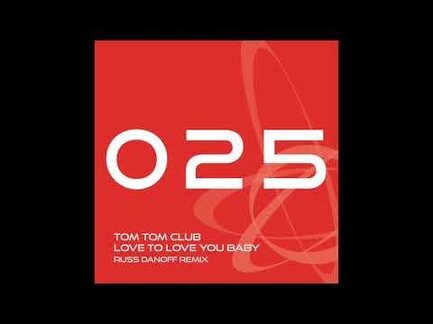 Tom Tom Club   Love to Love you Baby (Russ Danoff Remix) mp3
