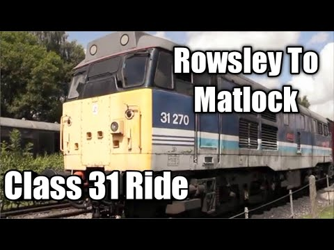 Ride behind Class 31 31270 - Peak Rail - 23/07/16