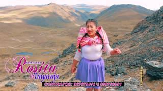 ROSITA DE TAYACAJA Karina Quispe 2018 (Tema: Lastachallay))