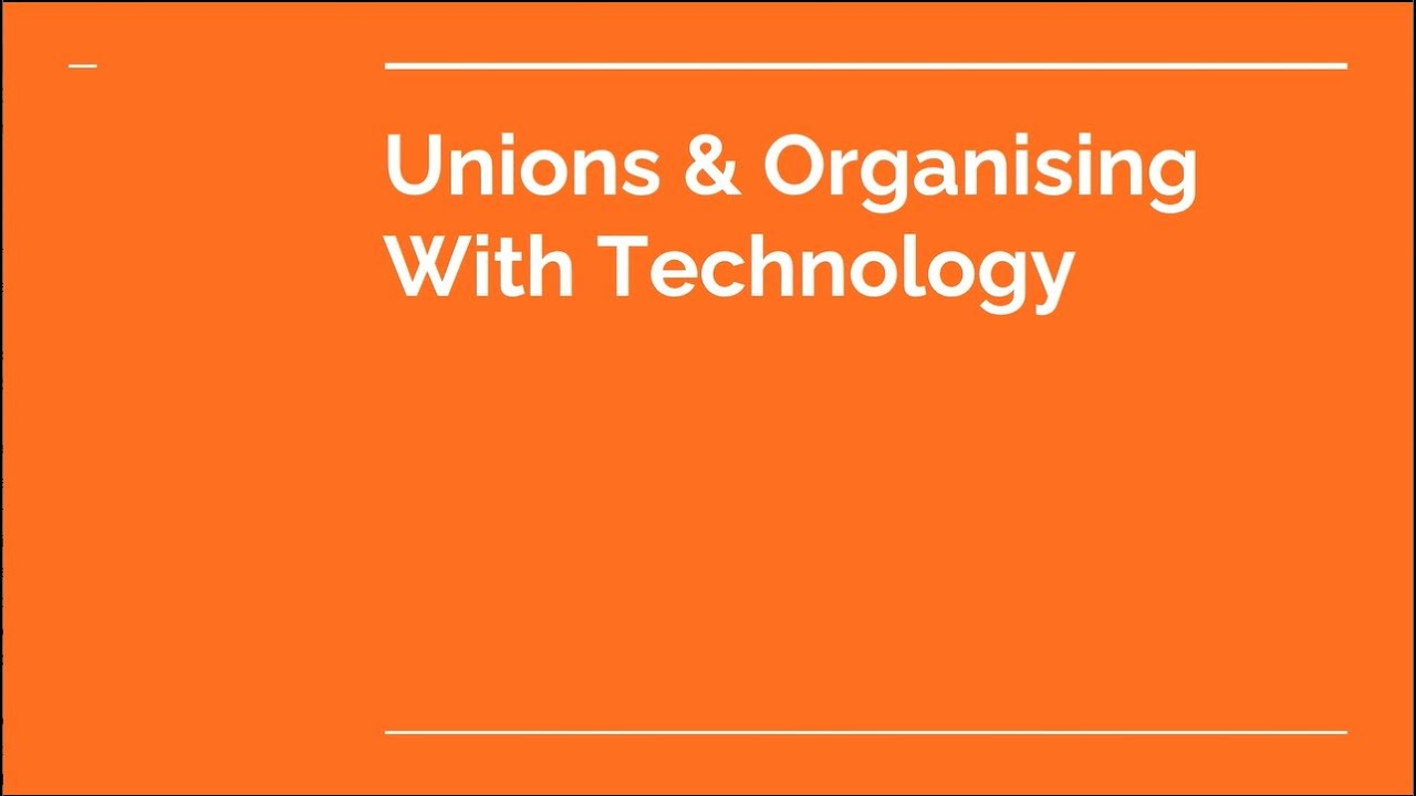 Trade unions and organising with technology