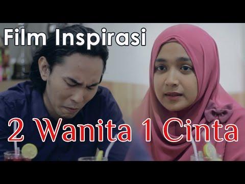 2 Wanita 1 Cinta - Film Pendek Inspirasi - DAQU Movie