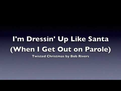 Twisted Christmas - I'm Dressin' Up Like Santa (When I Get Out on ...