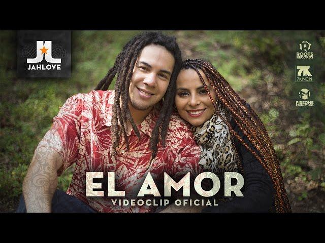 EL AMOR - Jah Love