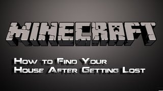 Minecraft: How to Find Your House After Getting Lost