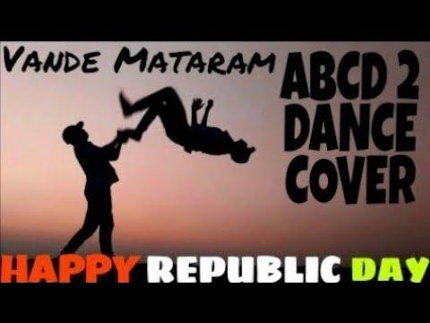 Vande Mataram Dance Video - ABCD 2 | Republic Day Special 2018 |Varun dhawan |Remo |