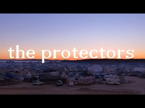 """The Protectors"" - The truth behind the scenes at Standing Rock"