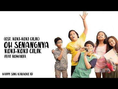 Oh Senangnya | OST. Koki-Koki Cilik - Koki-Koki Cilik Feat. Romaria (Karaoke)