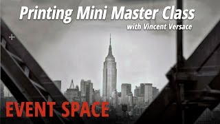 Printing Mini Master Class with Vincent Versace