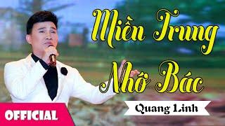 Miền Trung Nhớ Bác - Quang Linh [Official MV]