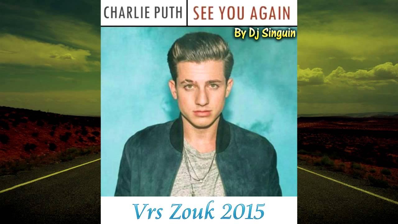 charlie puth see you again vrs zouk by dj singuin 2015 youtube. Black Bedroom Furniture Sets. Home Design Ideas