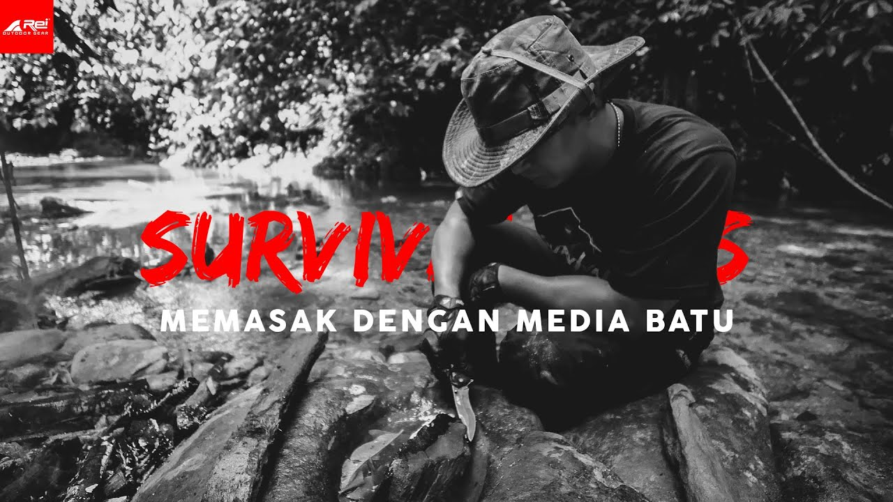 Survival Tips 25 - Memasak Dengan Media Batu