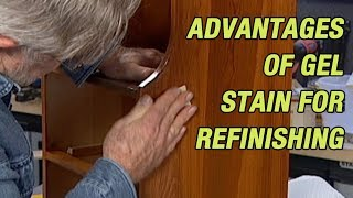 ADVANTAGES OF A GEL STAIN FOR REFINISHING