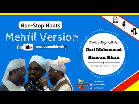 Non-Stop Naats (Mehfil Version) - Qari Rizwan Khan