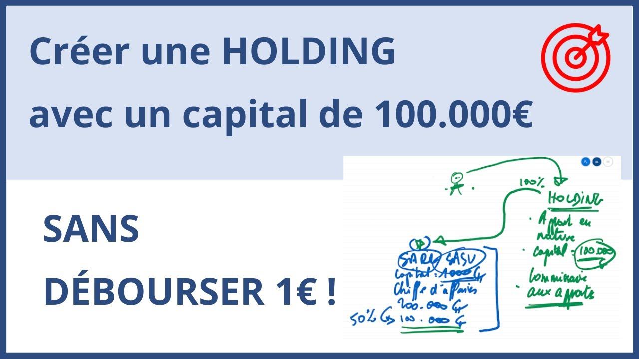 Download Comment créer une #HOLDING avec un #capital de 100 000 €, SANS DÉBOURSER 1 € ?