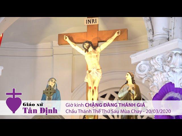 Chặng Đàng Thánh Giá & Chầu Thánh Thể Thứ Sáu Mùa Chay - 20/03/2020