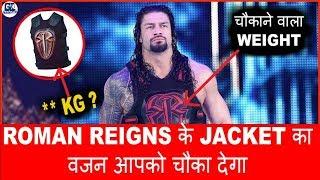 Shocking! Roman Reigns की Jacket का वजन आपको चौका देगा | Roman Vest Weight in KiloGram ?