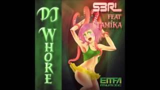DJ Whore - S3RL feat Tamika