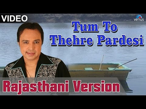 Tum To Thehre Pardesi Full Video Song | Rajasthani Version | Singer - Altaf Raja