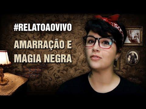Amarração e Magia Negra! #RelatoAoVivo 101
