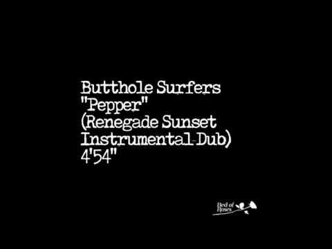 Butthole Surfers - Pepper (Renegade Sunset Instrumental Dub)