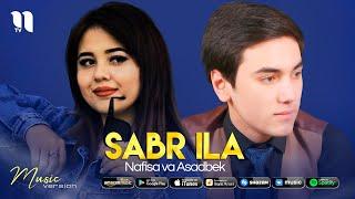 Nafisa va Asadbek - Sabr ila (music version)