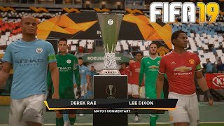 FIFA 19 | EUROPA LEAGUE FINAL GAMEPLAY - Manchester City vs Manchester United