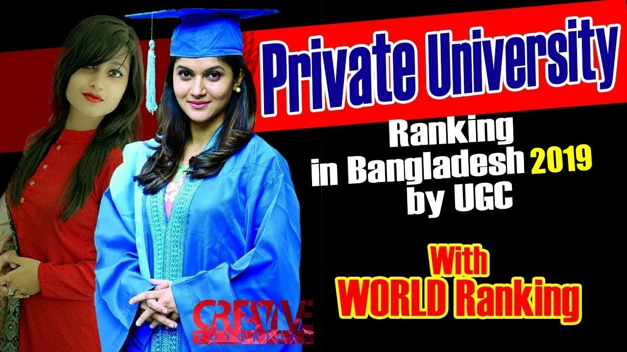 Top 10 Private Universities in Bangladesh 2019 by UGC | with WORLD Ranking  | Creative Tutorials