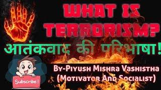What Is Terrorism? #Terrorism,.    #Growindia