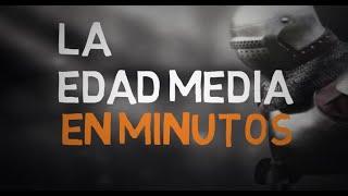 LA EDAD MEDIA en minutos