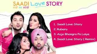 Saadi Love Story - Jukebox 1 (Full Songs) | Diljit Dosanjh & Surveen Chawla