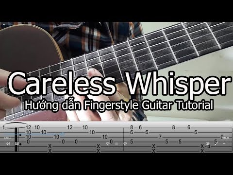 George Michael - Careless Whisper Fingerstyle Tutorial( Hướng dẫn), Full Tab