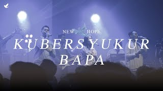 Download lagu Kubersyukur Bapa - OFFICIAL MUSIC VIDEO