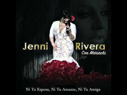 Jenni Rivera - Ni Tu Esposa, Ni Tu Amante, Ni Tu Amiga