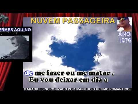 Nuvem Passageira  - Hermes Aquino - karaoke