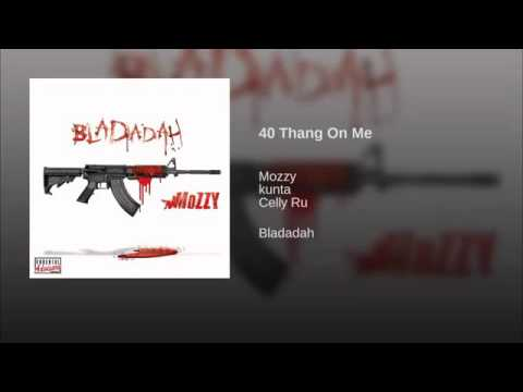 Mozzy ft. Kunta, Celly Ru - 40 Thang On Me