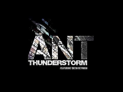 The Ant - Thunderstorm, feat. Diego Reynoso