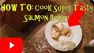HOW TO: Cook Super Tasty Salmon Recipe