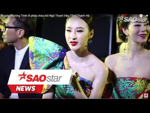 Angela Phương Trinh Lễ Phép Chào Hỏi Ngô Thanh Vân, Tăng Thanh Hà [SAOstar]