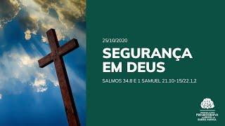 Segurança em Deus - Culto - 25/10/2020