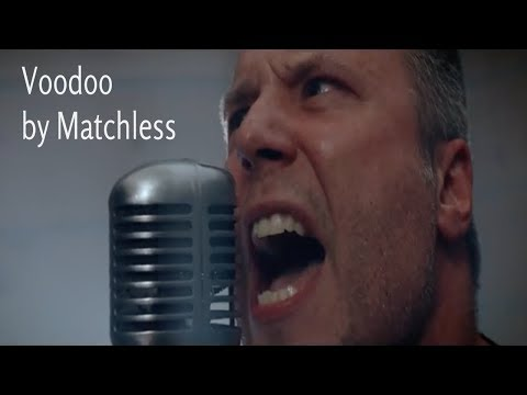 Matchless  Voodoo  Video