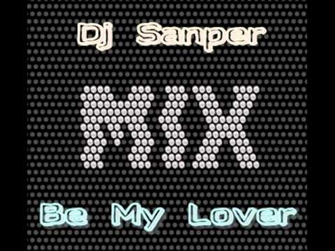 Be My Lover Mix.wmv