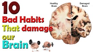 10 Bad Habits that damage your Brain | By WHO | Brain Health