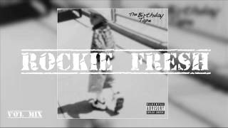 Rockie Fresh - Life Round Here (The Birthday Tape)